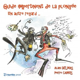 Guide impertinent de la plongée
