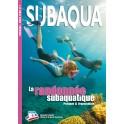La Randonnée subaquatique. Pratique et Organisation