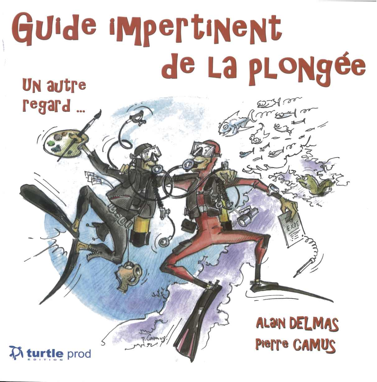 Guide impertinent de la plongée, 2013
