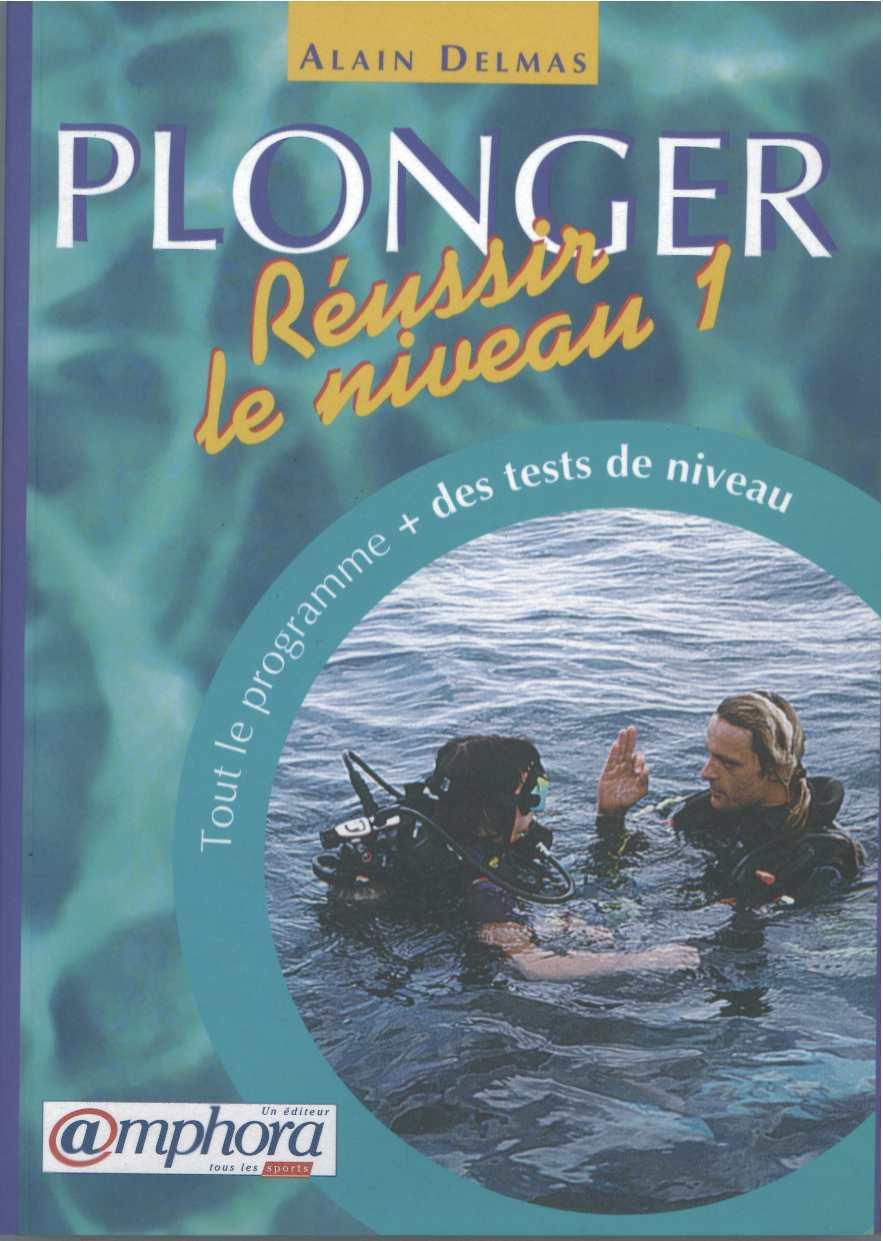 Plonger, résussir le niveau 1, Alain Delmas
