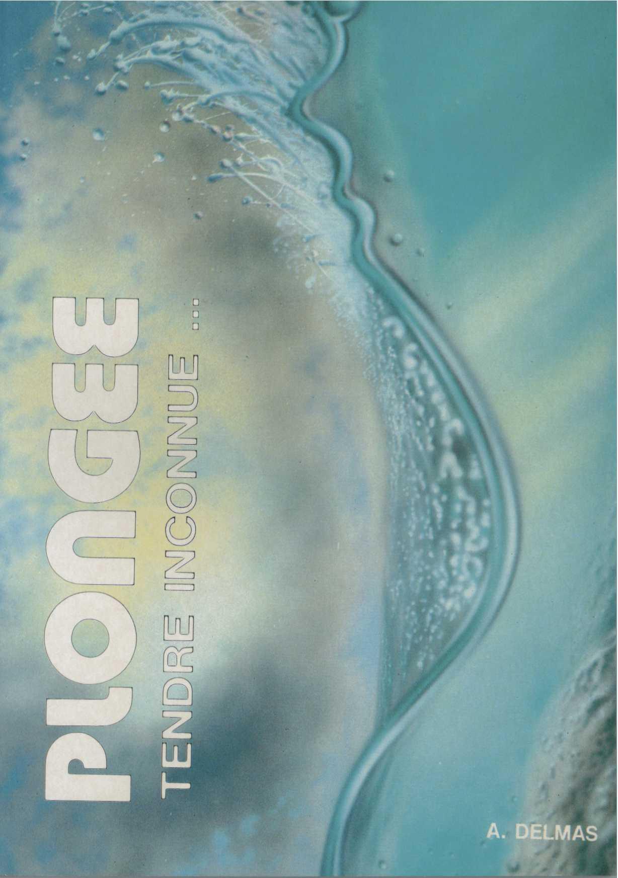 Plongée tendre inconnue, ouvrage d'Alain Delmas (89)
